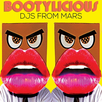 Djs From Mars - Bootylicious