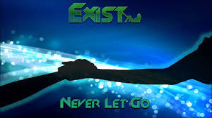 Exist - Never Let Go